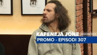 Kafeneja Jone : (Promo) Episodi 307