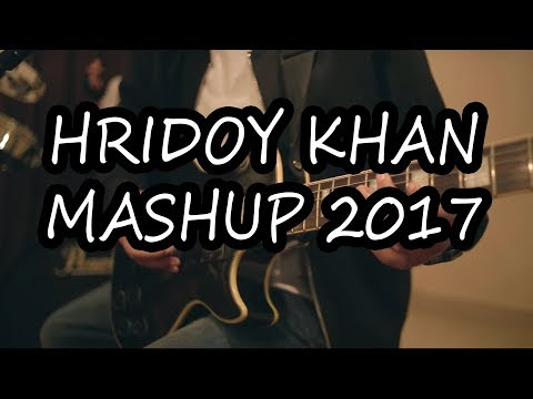 Best Of Hridoy Khan-Mashup 2017