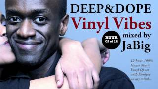 Soulful Deep House Music DJ Mix + Playlist by JaBig [DEEP & DOPE Vinyl Vibes 02/12]