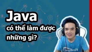 Ngôn ngữ java có thể làm gì? Học java có thể đi theo hướng nào?