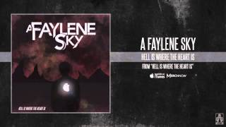 A Faylene Sky / Hell Is Where The Heart Is (feat. Evan Pharmakis) - HIWTHI out Jan 22.