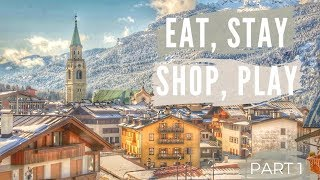Part 1 - Cortina, Italy: Eat, Stay, Shop, Play 2018