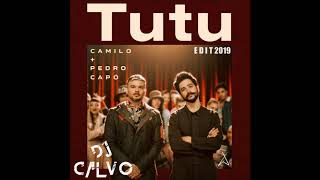 Camilo , Pedro Capó   Tutu ( DJ CALVO   EDIT 2019 )