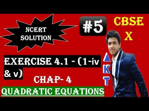 #5 | QUADRATIC EQUATIONS | CBSE(Full Course) | Class X |NCERT Tb solution | Exercise 4.1(1-iv, v)