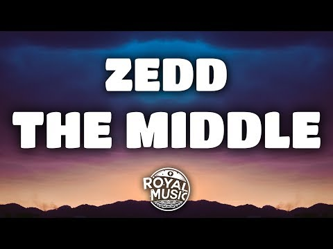 Zedd – The Middle (Lyrics) W/ Grey & Maren Morris
