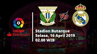 Video Live Streaming dan Jadwal Laga Leganes Vs Real Madrid, Selasa (16/4)