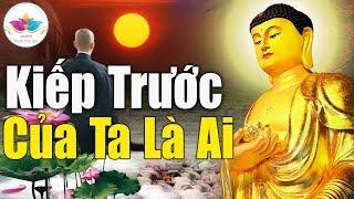 Mỗi Tối Bỏ Ra 15 Phút Nghe Phật Dạy Sẽ Biết Kiếp Trước Kiếp Sau Của Mình Giác Ngộ Bớt Khổ Đau