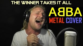 ABBA   THE WINNER TAKES IT ALL (Metal Cover And Live Acapella)
