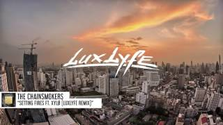 The Chainsmokers - Setting Fires ft. XYLØ (LuxLyfe Remix)