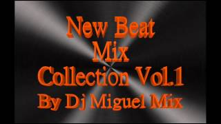 NEW BEAT COLLECTION MIX VOL.1 By DJ MIGUEL MIX