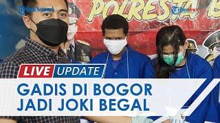LIVE UPDATE: Gadis Muda di Bogor Jadi Joki Begal, Bawa Kabur Motor Usai Sabet Korban Pakai Celurit