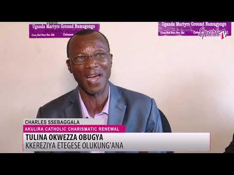 TULINA OKWEZZA OBUGYA: Kkereziya etegese olukung'ana