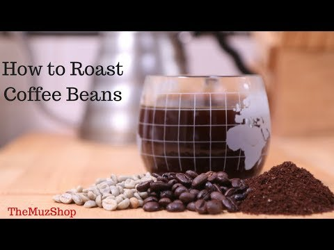 How to Roast your own Coffee Beans at home : Muz out of the Shop #1