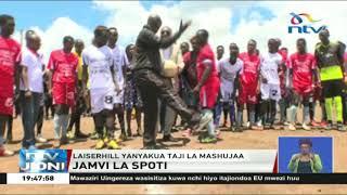 Jamvi la spoti: Laiserhill yanyakua taji la Mashujaa, Rongai