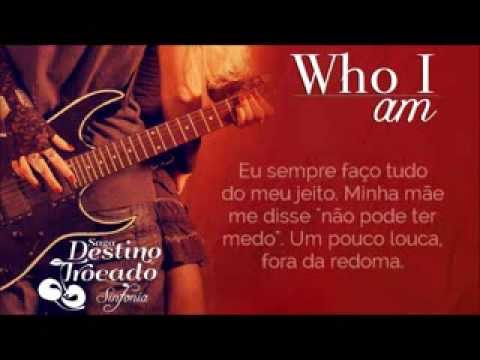 Who I Am (Trilha Sonora Original Saga Destino Trocado)