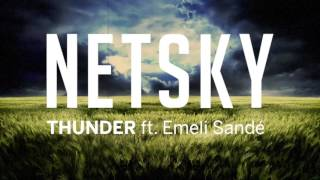 Netsky   Thunder (ft. Emeli Sandé)