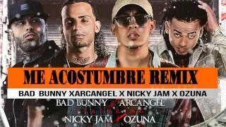 Me Acostumbre Remix, Arcangel x Nicky Jam x Bad Bunny y Ozuna