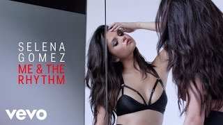 Selena Gomez - Me & The Rhythm (Audio)