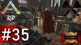 The BIG Meeting (Game Of Thrones RP) - #35 - ARK: Westeros RP (Dexter Mercer)
