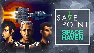 Space Haven - Save Point w/ Becca Scott (Gameplay and Funny Moments)