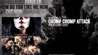 Chomp Chomp Attack - Her Bleeding Smile (Official Lyric Video)