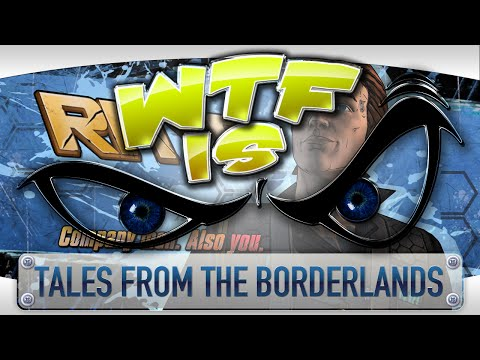 ► WTF Is... -  Tales from the Borderlands (Episode 1) ? video thumbnail
