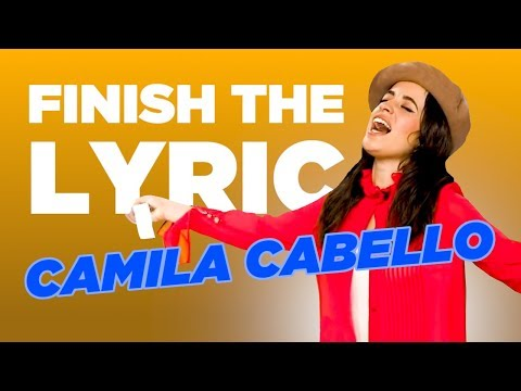Finish The Lyric: Camila Cabello | Capital