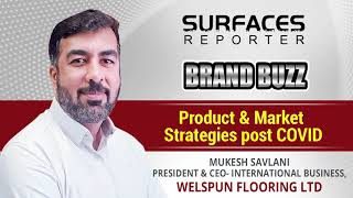 SR BRAND BUZZ - MUKESH SAVLANI, CEO, Welspun Flooring Ltd | SURFACES REPORTER | Vertica Dvivedi