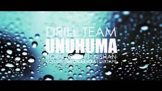 """Drill Team - """"Unuhuma"""" ft.Nishan  [Mixtape 2013]"""