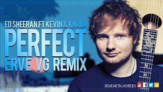 Ed Sheeran Ft Kevin & Karla   Perfect (Erve Vg Remix) Vrs Spain & Ingles