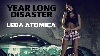 Year Long Disaster - Leda atomica