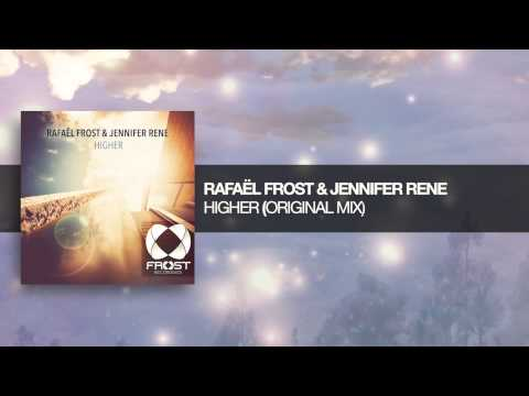 Rafaël Frost & Jennifer Rene - Higher (Original Mix) Frost Recordings