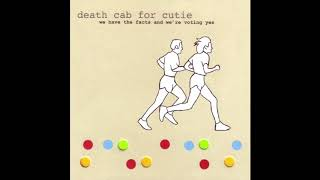 Death Cab For Cutie – We Have The Facts And We're Voting Yes (Full Album)