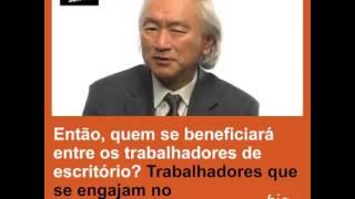 Michio Kaku fala sobre os empregos do futuro.