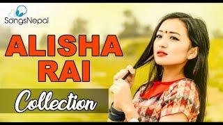 12 Hit Nepali Songs Collection of Alisha Rai | Alisha Rai Music Video 2017 (Best Videos)
