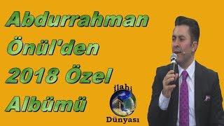 ABDURRAHMAN ÖNÜL DEN 2018 ÖZEL ALBÜMÜ
