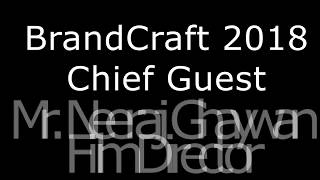 BrandCraft 2018: Chief Guest Mr. Neeraj Gheywan, Film Director