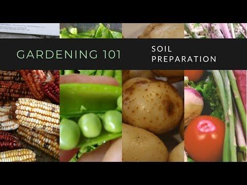 Gardening 101 ~~Soil Preparation