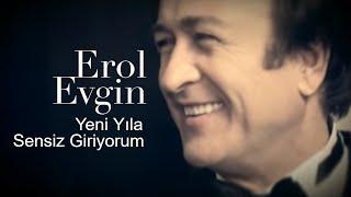 Erol Evgin - Yeni Yıla Sensiz Giriyorum (Official Video)