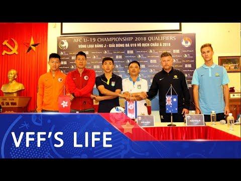 Các đội tuyển tham dự Vòng loại U19 Châu Á 2018 có ấn tượng rất tốt khi đặt chân tới Việt Nam