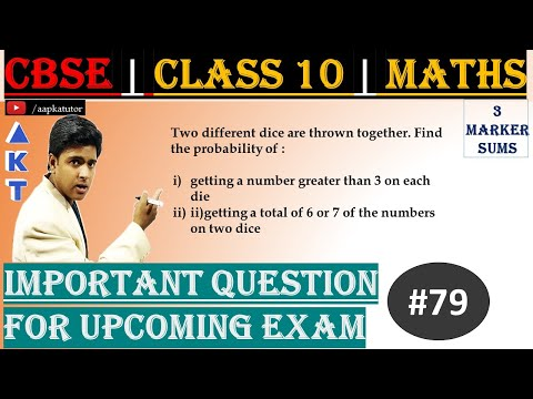 #79 | 3 Marker | CBSE | Class X | Two different dice are thrown together. Find the probability of : getting a number greater than 3 on each die getting a total of 6 or 7 of the numbers on two dice