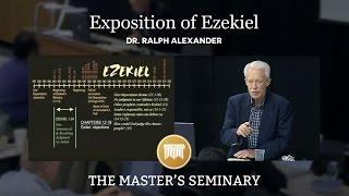 Lecture 14: Exposition of Ezekiel - Dr. Ralph Alexander