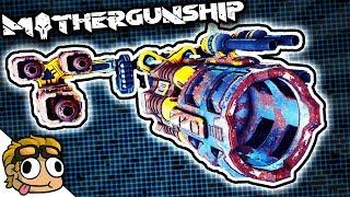 BUILDING THE BEST CUSTOM WEAPON! | Mothergunship PC Gameplay