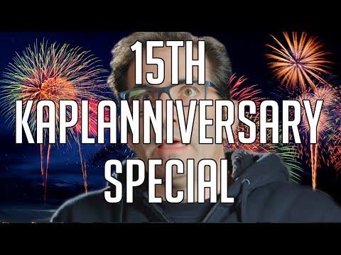 15th Kaplanniversary Special