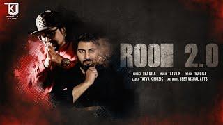 Rooh 2.0   Tatva K Feat. Tej Gill