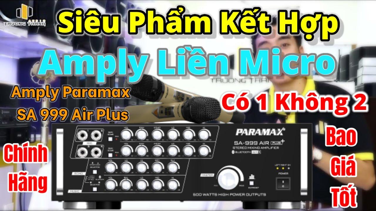 Giới thiệu Amply liền Micro Paramax SA999 Air Plus 2in1 rất đáng mua