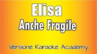 Karaoke Italiano    Elisa   Anche Fragile