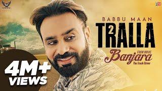 Gambar cover Babbu Maan - Tralla 2 (Full Song) Banjara   Latest Punjabi Song 2018