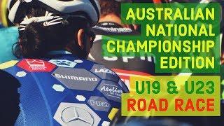 AUSTRALIAN NATIONAL CHAMPIONSHIP   U19 & U23 ROAD RACE