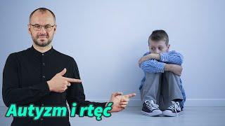 Autyzm jest silnie związany z rtęcią. Jak sobie pomóc?